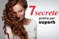 7 secrete ale femeilor cu păr superb