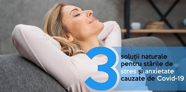 3 solutii naturale pentru starile de stres si anxietate cauzate de Covid-19