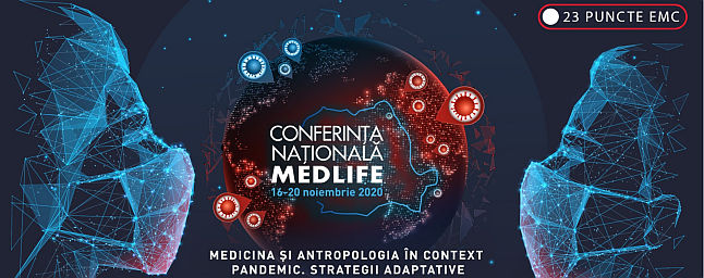 Conferinta Anuala MedLife, editia a VI-a: Medicina si antropologia in context pandemic. Solutii adaptative